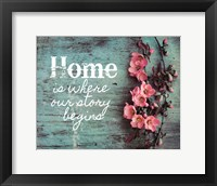 Framed Home is Where Our Story Begins Pink Flowers