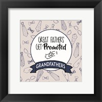 Framed Great Fathers Get Promoted to Grandfathers Blue
