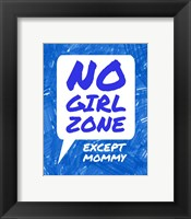 Framed No Girl Zone Except Mommy