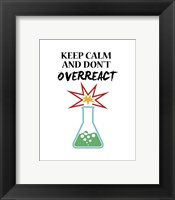 Framed Keep Calm And Don't Overreact White