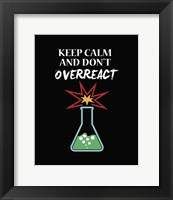 Framed Keep Calm And Don't Overreact Black