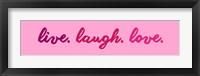 Framed Live Laugh Love -  Pink