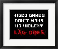 Framed Video Games Don't Make us Violent - Black