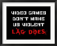Framed Video Games Don't Make us Violent - Black