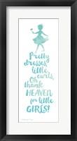 Thank Heaven for Little Girls Framed Print
