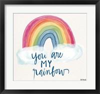 Framed You Are My Rainbow