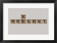 Framed Be Present