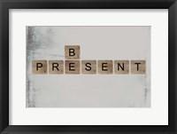 Framed Be Present II