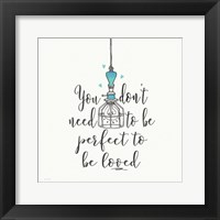 Framed Perfect to be Loved