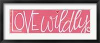 Framed Love Wildly