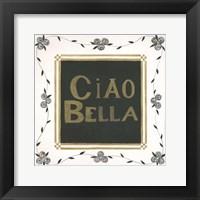 Framed Ciao Bella