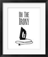 Oh The Irony - White Framed Print