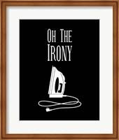 Framed Oh The Irony - Black