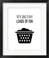 We're Going To Have Loads of Fun - White Framed Print