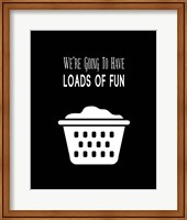 Framed We're Going To Have Loads of Fun - Black