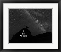 Framed I Need My Space - Black and White
