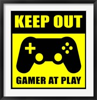 Framed Keep Out Gamers At Play