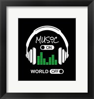 Framed Music On, World Off Headphones Black Background