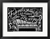 Framed Friends Are The Best Therapy