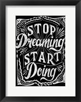 Framed Stop Dreaming Start Doing