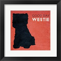 Framed Good Day Westie