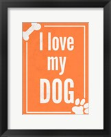 Framed Love my Dog Orange
