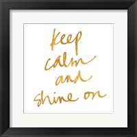 Framed Keep Calm and Shine On