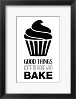 Framed Good Things Come To Those Who Bake- White