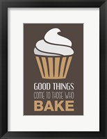 Framed Good Things Come To Those Who Bake- Cappuccino