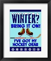 Winter Bring It Hockey Framed Print