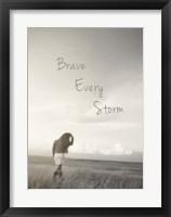 Framed Brave Every Storm