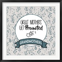 Framed Great Mothers Get Promoted To Grandmothers Blue