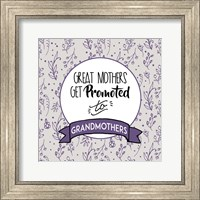 Framed Great Mothers Get Promoted To Grandmothers Purple