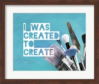 Framed I Was Created To Create Painter Blue