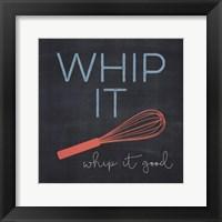 Framed Whip It Good