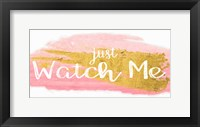 Framed Watch Me
