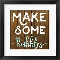 Framed Make Some Bubbles
