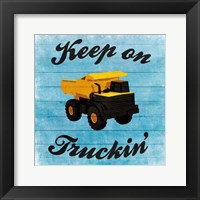 Framed Keep Truckin