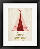 Have Courage 1 Framed Print