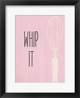 Framed Whip It