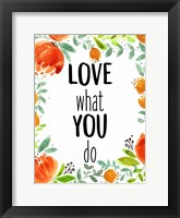 Framed Love What You 1