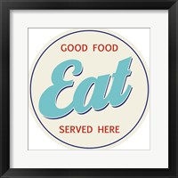 Framed EAT Good Food Served Here