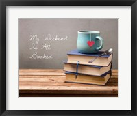 Framed My Weekend Is All Booked-  Blue