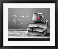 Framed My Weekend Is All Booked-  Pop of Color