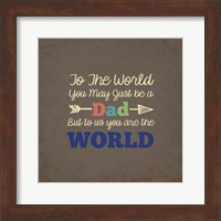 Framed To Us You Are The World - Dad