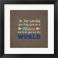 Framed To Us You Are The World - Mom