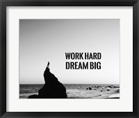 Framed Work Hard Dream Big - Sea Shore Black and White