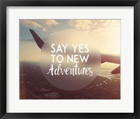 Framed Say Yes To New Adventures - Airplane