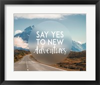 Framed Say Yes To New Adventures -Mountains