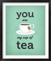 Framed You Are My Cup of Tea (teal)